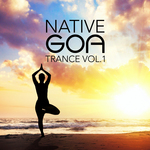 Native Goa Trance Vol 1