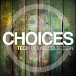 Choices Vol 22 (Tech House Selection)