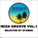 Ibiza Groove Vol 1 - Selected By STAMEN