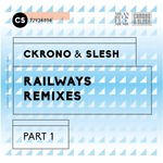 CKRONO & SLESH - Railways Remixes Part 1 (Front Cover)