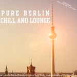 Pure Berlin Chill And Lounge - Exklusive Berliner Luft Edition