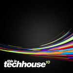 This Is Techhouse Vol 10