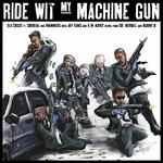 Ride Wit My Machine Gun