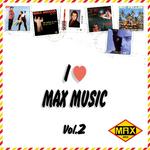 I Love Max Music Vol 2