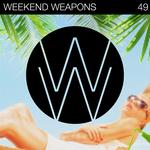 Weekend Weapons 49