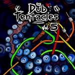Dub Tentacles Vol 5