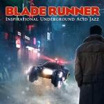 Blade Runner (Inspirational Underground Acid Jazz)