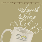 Smooth House Cafe: A Warm Inviting Mix Of Deep Jazzy & Fluid Grooves