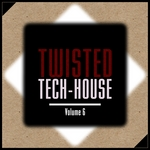 Twisted Tech House Vol 6