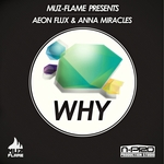 AEON FLUX/ANNA MIRACLES - Why (Front Cover)