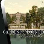 Gardens Of Lounge Sans Souci Edition