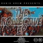 Rubix Krew Presents: The Kollective EP Vol 1