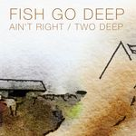 Ain't Right/Two Deep