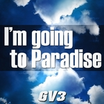 I'm Going To Paradise