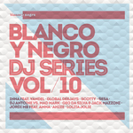 Blanco Y Negro DJ Series Vol 10