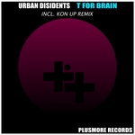 URBAN DISIDENTS - T For Brain (Front Cover)