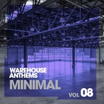 Warehouse Anthems: Minimal Vol 8