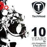 10 Years TechHead (By John Karagiannis & PayLipService)