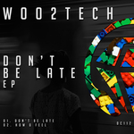 WOO2TECH - Don't Be Late EP (Front Cover)