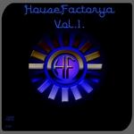 HouseFactorya Vol 1
