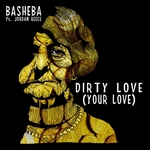 Dirty Love Your Love