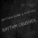 BOMB, Matthew/NORTHEQ - Rhythm Crusher (Front Cover)