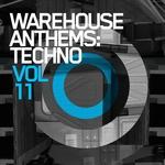 Warehouse Anthems: Techno Vol 11
