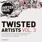 Gartenhaus Twisted Artists Vol 3