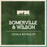 Loyale Royale EP