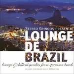 Lounge De Brazil: Lounge & Chill Goodies From Ipanema Beach