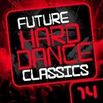 Future Hard Dance Classics Vol 14