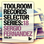VARIOUS - Toolroom Records Selector Series: 18 Sergio Fernandez (Front Cover)