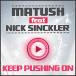 MATUSH feat NICK SINCKLER - Keep Pushing On (Front Cover)