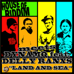 DYNAMQ feat DELLY RANKS meets HOUSE OF RIDDIM - Land & Sea (Front Cover)