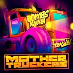 Mother Truckers