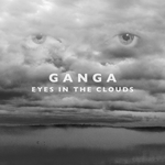 GANGA - Eyes In The Clouds (Remixes) (Front Cover)