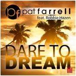 FARRELL, Pat feat ROBBIE HAZEN - Dare To Dream (Front Cover)