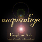 Unquantize Deep Essentials Volume One (Mixed & Compiled By Thommy Davis)