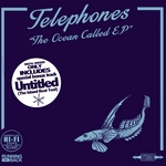 TELEPHONES - The Ocean Called EP (Front Cover)
