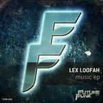 LOOFAH, Lex - Music EP (Front Cover)