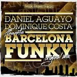 AGUAYO, Daniel/DOMINIQUE COSTA - Barcelona Funky (Front Cover)