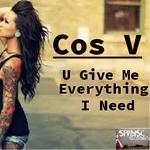 U Give Me Everything I Need