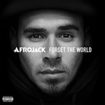 AFROJACK - Forget The World (Explicit Deluxe) (Front Cover)