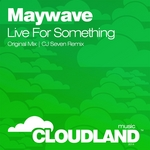 MAYWAVE - Live For Something (Front Cover)