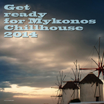 VARIOUS - Get Ready For Mykonos Chillhouse 2014 (Front Cover)