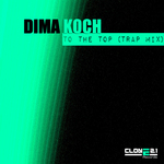KOCH, Dima - To The Top (Trap Mix) (Front Cover)