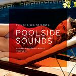 Future Disco Presents: Poolside Sounds Vol 3 (unmixed tracks)
