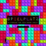 Spielplatz Vol 6 Playground For Tech House Music