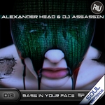 HEAD, Alexander/DJ ASSASSIN - Bass In Your Face EP (Front Cover)