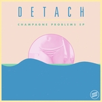 DETAC - Champagne Problems EP (Front Cover)